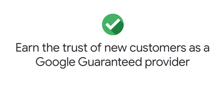 Google Guaranteed Program badge with the text: Earn the trust of the new customers as a Google Guaranteed provider.